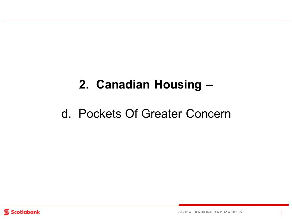 2. Canadian Housing – d. Pockets Of Greater Concern