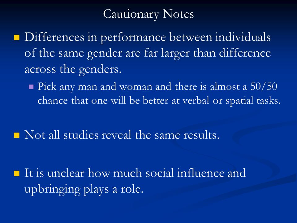 Differences in performance between individuals of the same gender are far larger than difference across the genders.