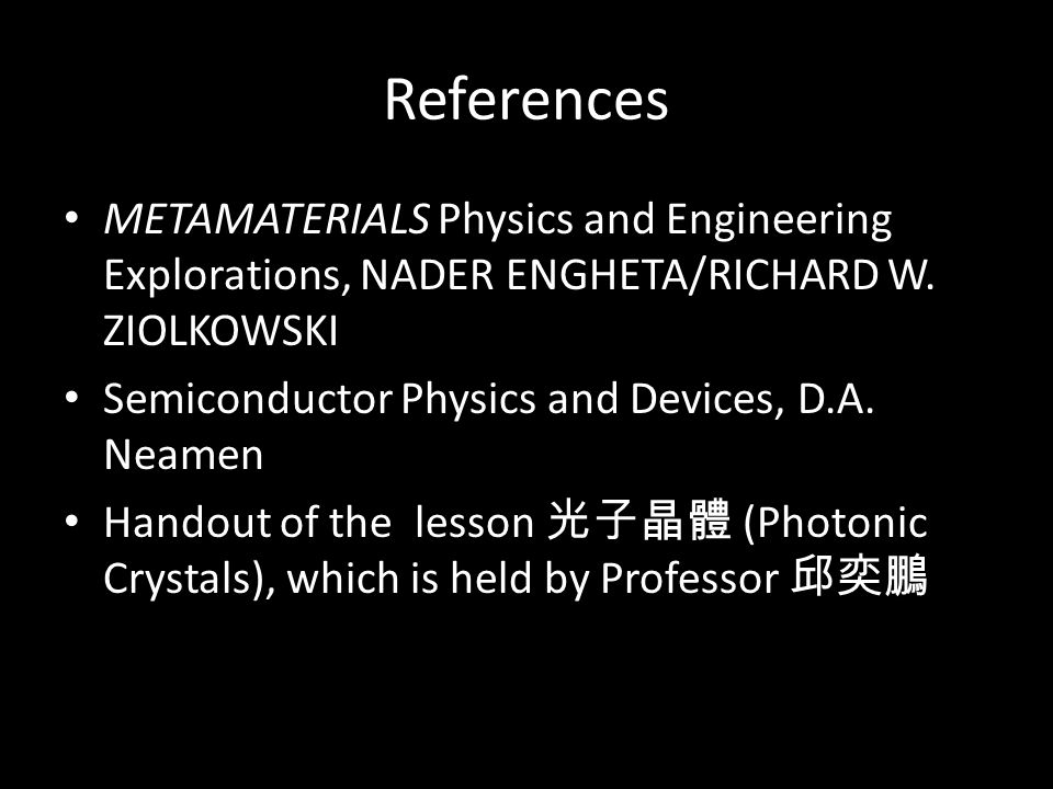 References METAMATERIALS Physics and Engineering Explorations, NADER ENGHETA/RICHARD W.