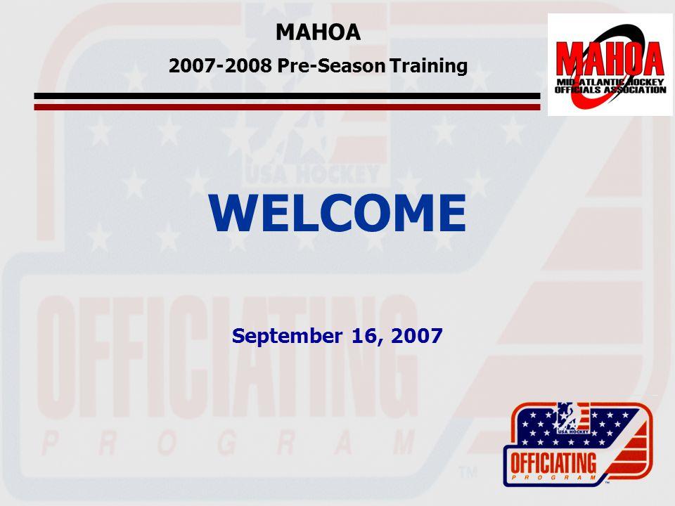 MAHOA 2007-2008 Pre-Season Training WELCOME September 16, 2007