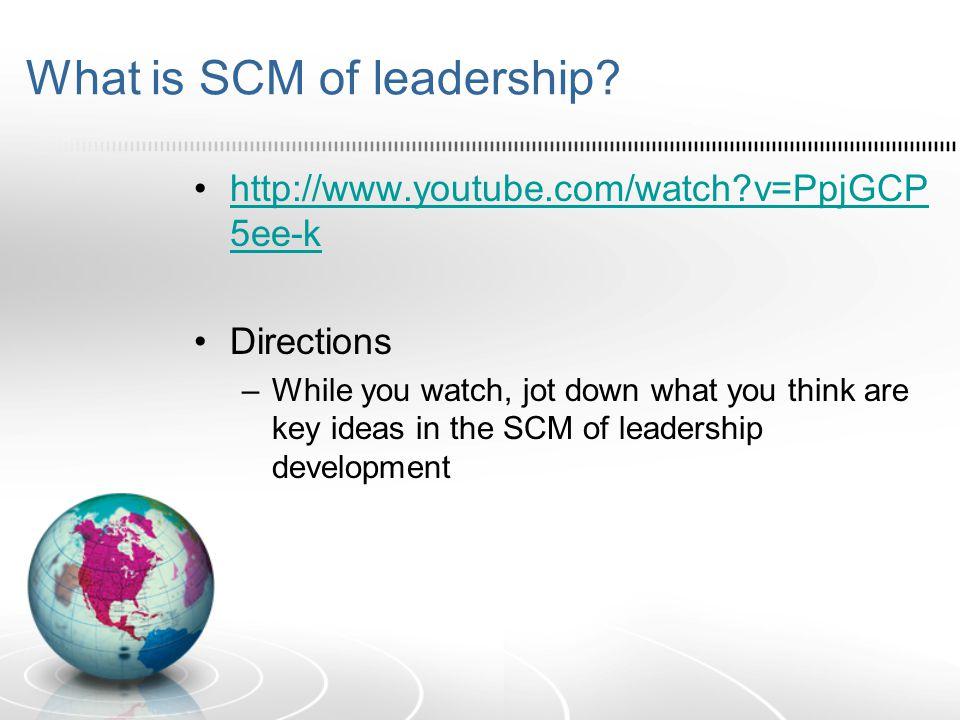 What is SCM of leadership.