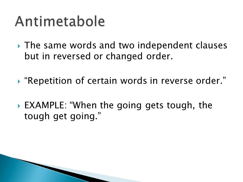  The same words and two independent clauses but in reversed or changed order.