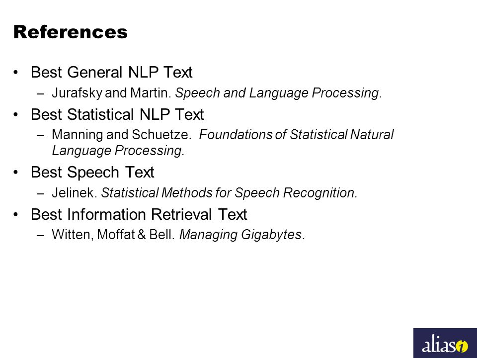 References Best General NLP Text –Jurafsky and Martin.