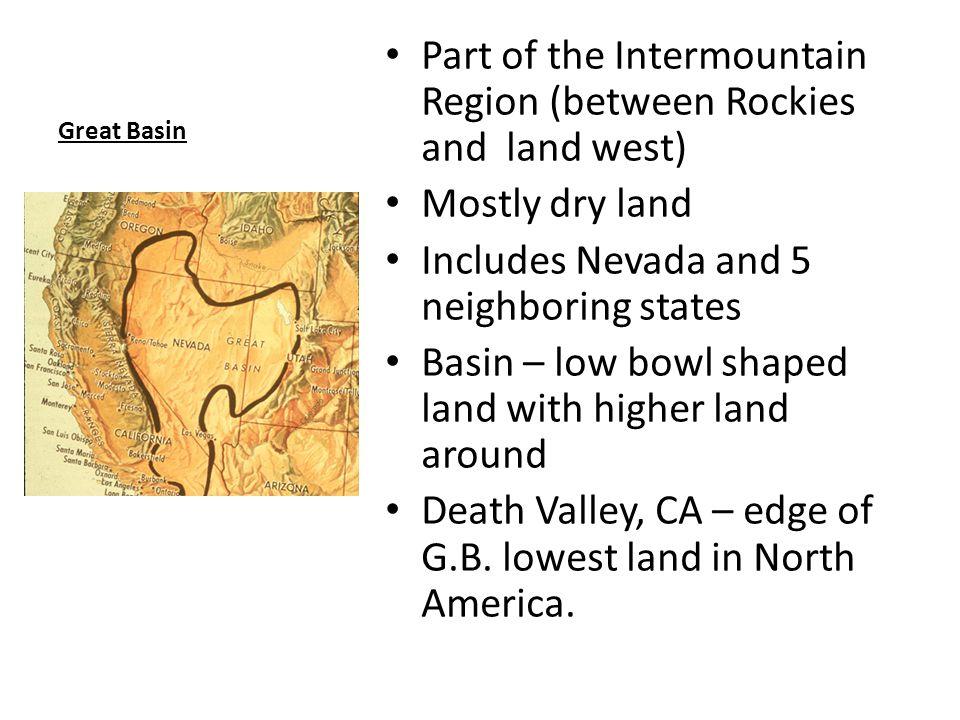 Sierra Nevada California snowy mountain range Eastern side – very steep Cascade Range north of Sierra Nevada in Washington & Oregon http://www.pbs.org/weta/thew est/places/states/california/ca_s ierra.htm