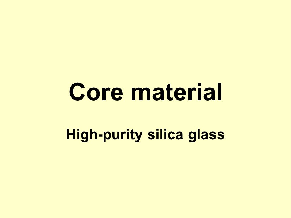 Core material High-purity silica glass