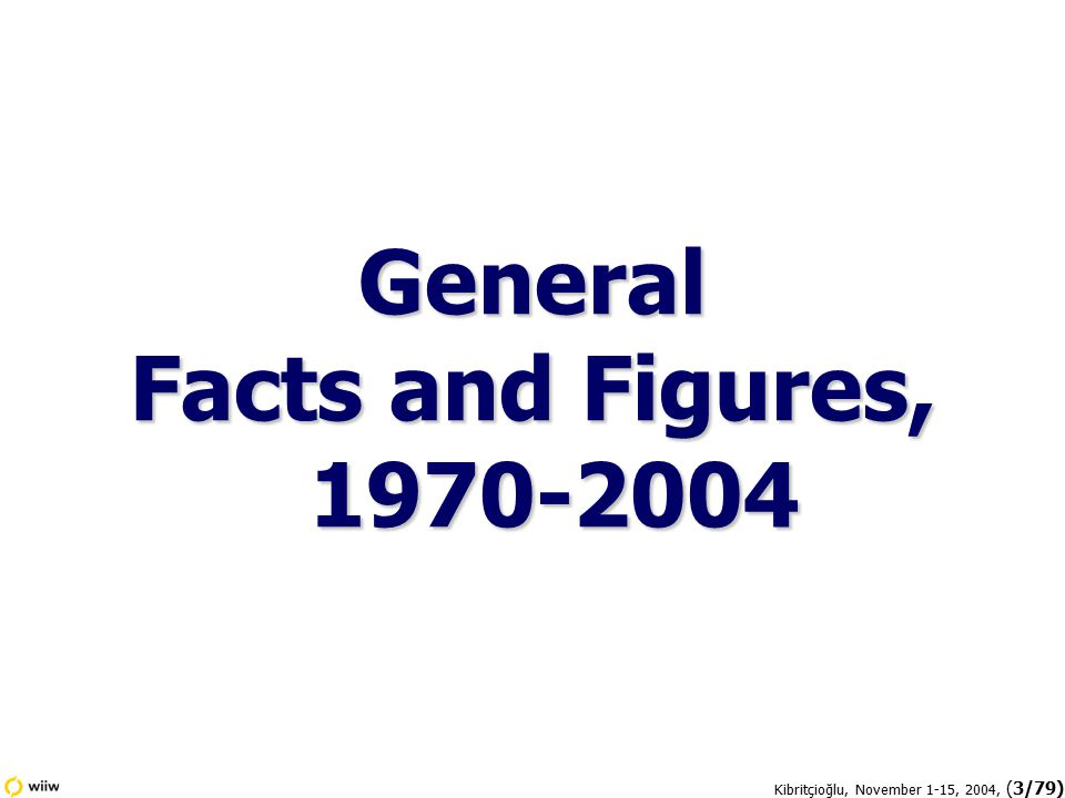 Kibritçioğlu, November 1-15, 2004, (3/79) General Facts and Figures, 1970-2004