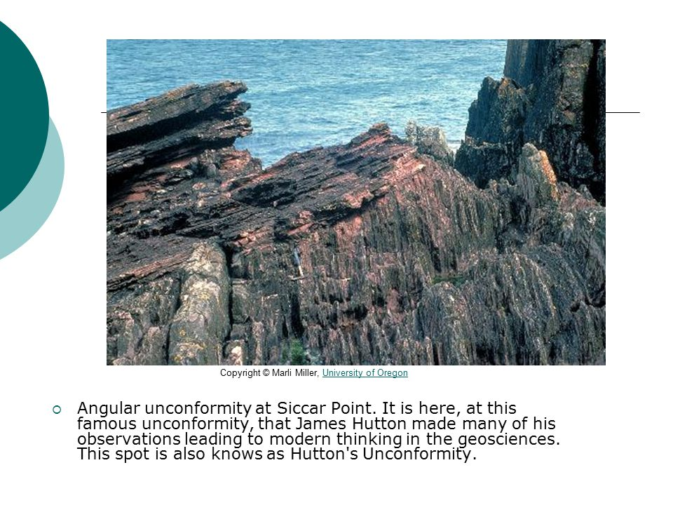  Angular unconformity at Siccar Point.