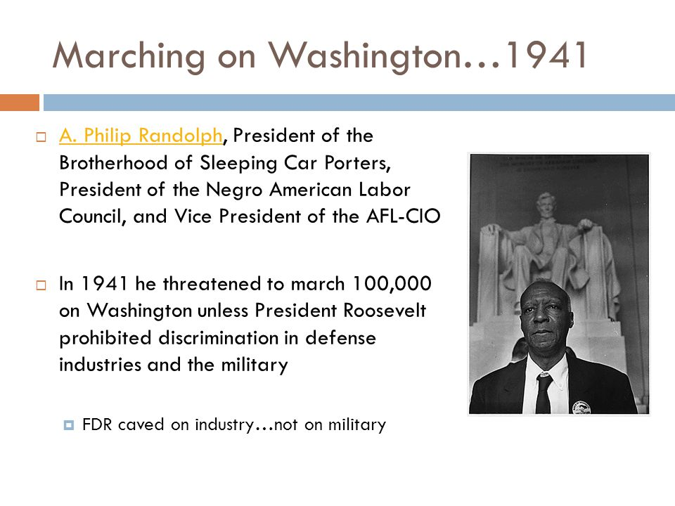 Marching on Washington…1941  A.