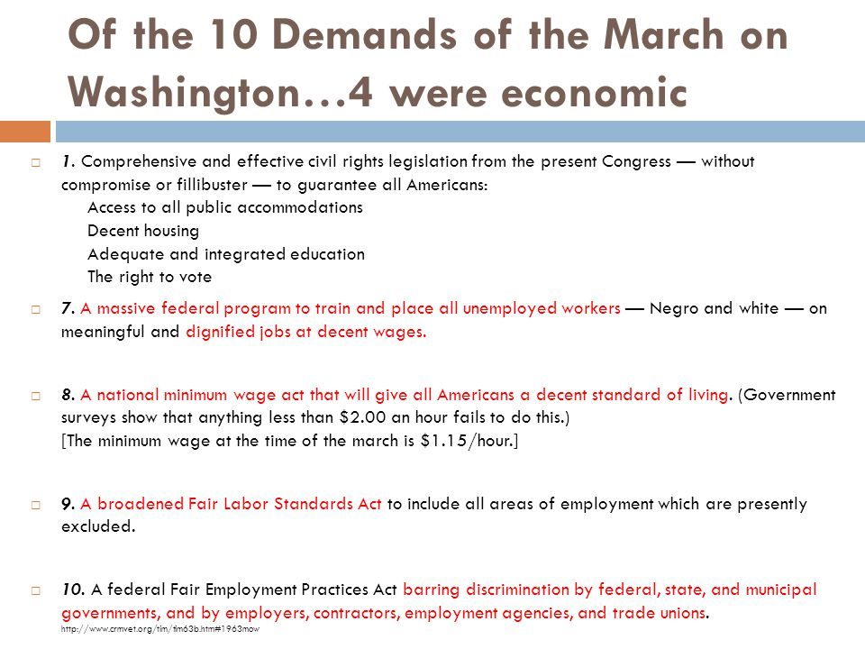 Of the 10 Demands of the March on Washington…4 were economic  1.