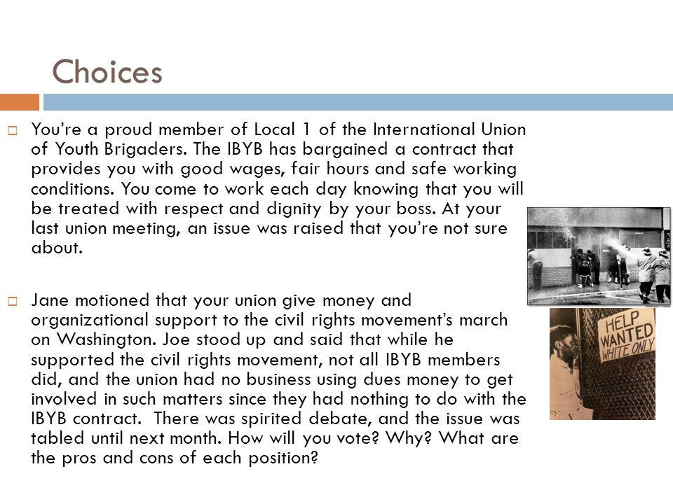 Choices  You're a proud member of Local 1 of the International Union of Youth Brigaders.