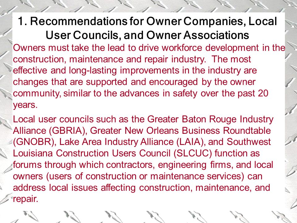 1. Recommendations for Owner Companies, Local User Councils, and Owner Associations Owners must take the lead to drive workforce development in the co
