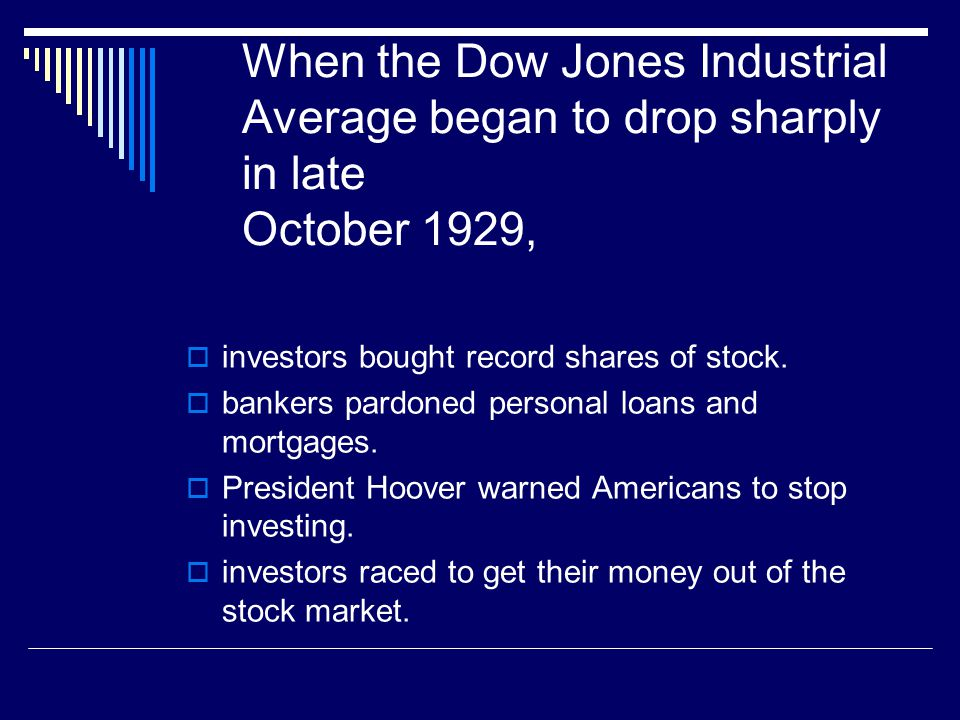 When the Dow Jones Industrial Average began to drop sharply in late October 1929,  investors bought record shares of stock.  bankers pardoned person