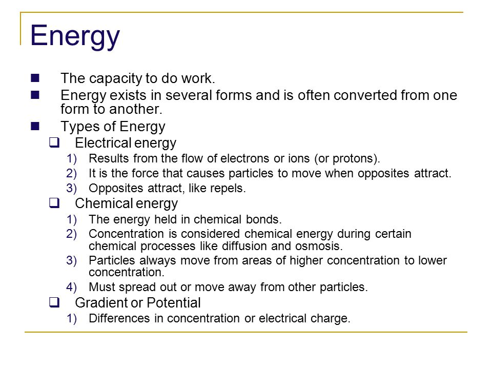 Energy The capacity to do work.