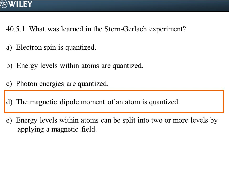 40.5.1. What was learned in the Stern-Gerlach experiment.