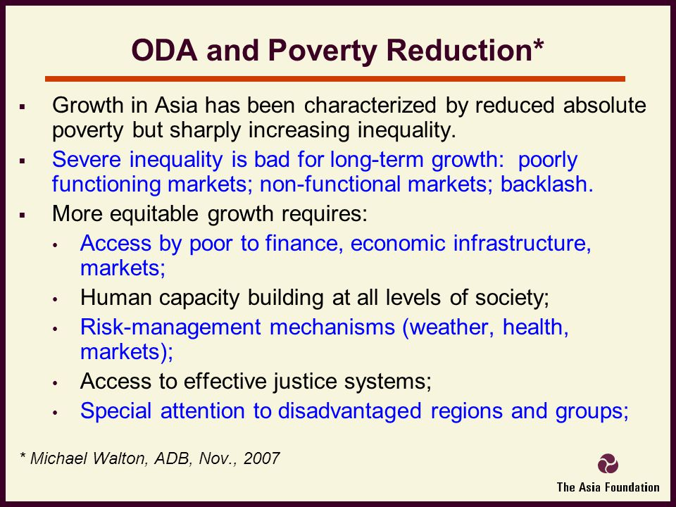 ODA and Poverty Reduction*  Growth in Asia has been characterized by reduced absolute poverty but sharply increasing inequality.