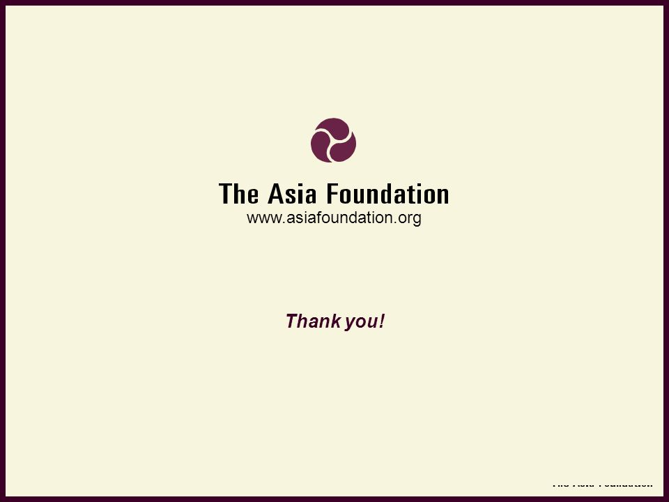 Thank you! www.asiafoundation.org