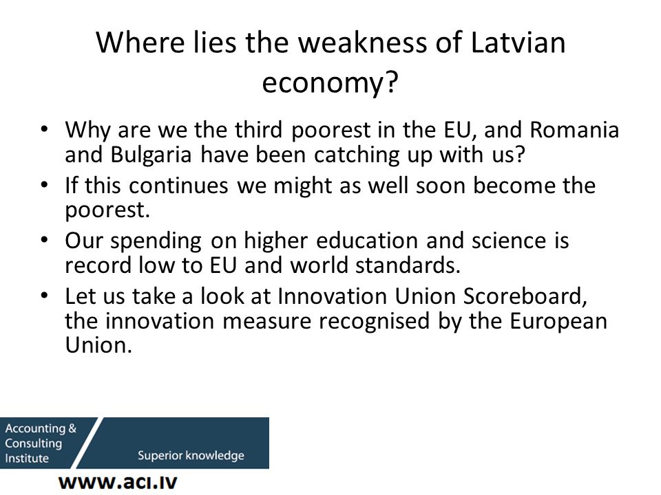 Where lies the weakness of Latvian economy.
