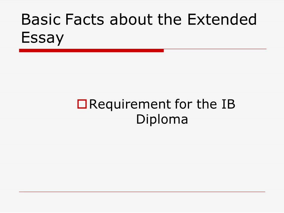 THE EXTENDED ESSAY What is it? How do I get started? Good and Bad Research Questions Some Common Problems