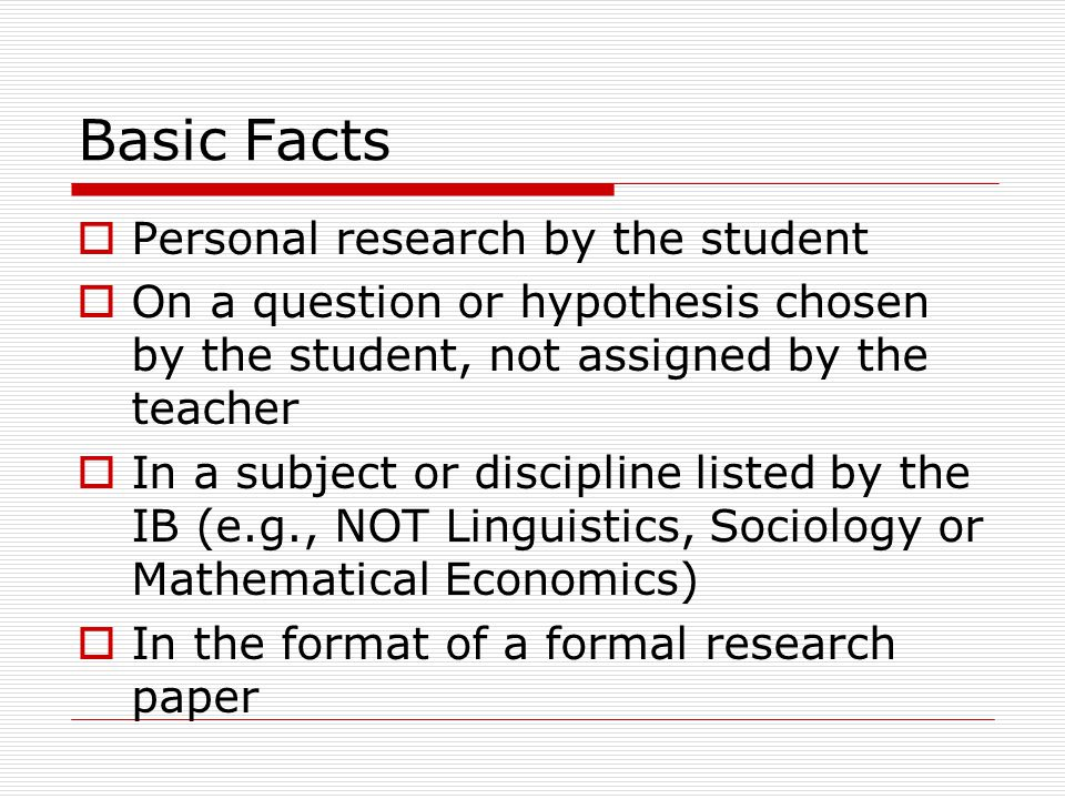 Basic Facts about the Extended Essay  Requirement for the IB Diploma