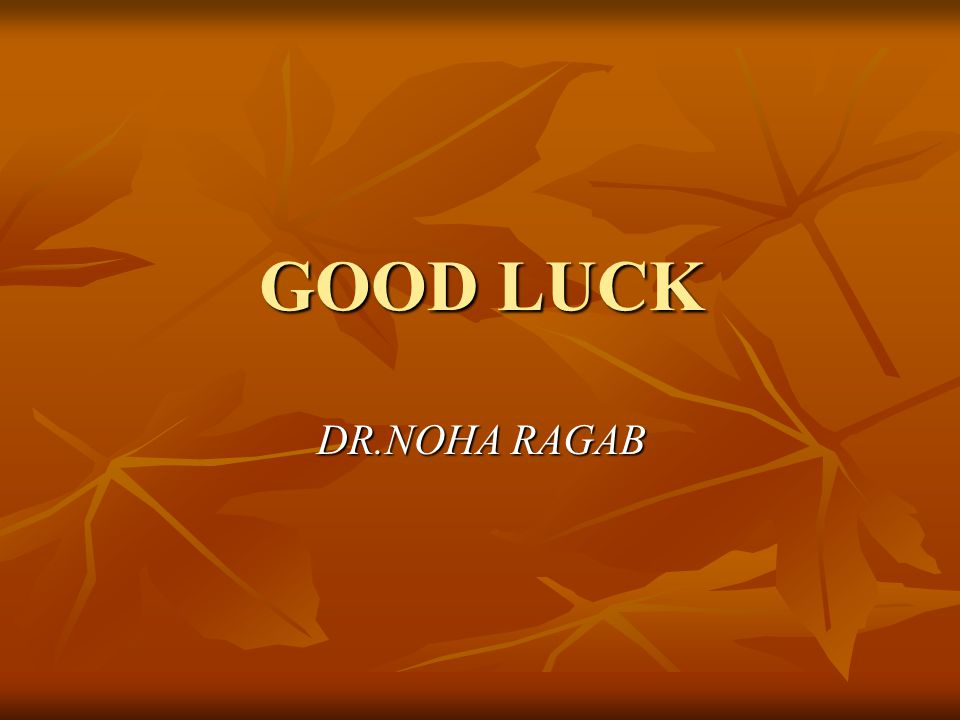 GOOD LUCK DR.NOHA RAGAB