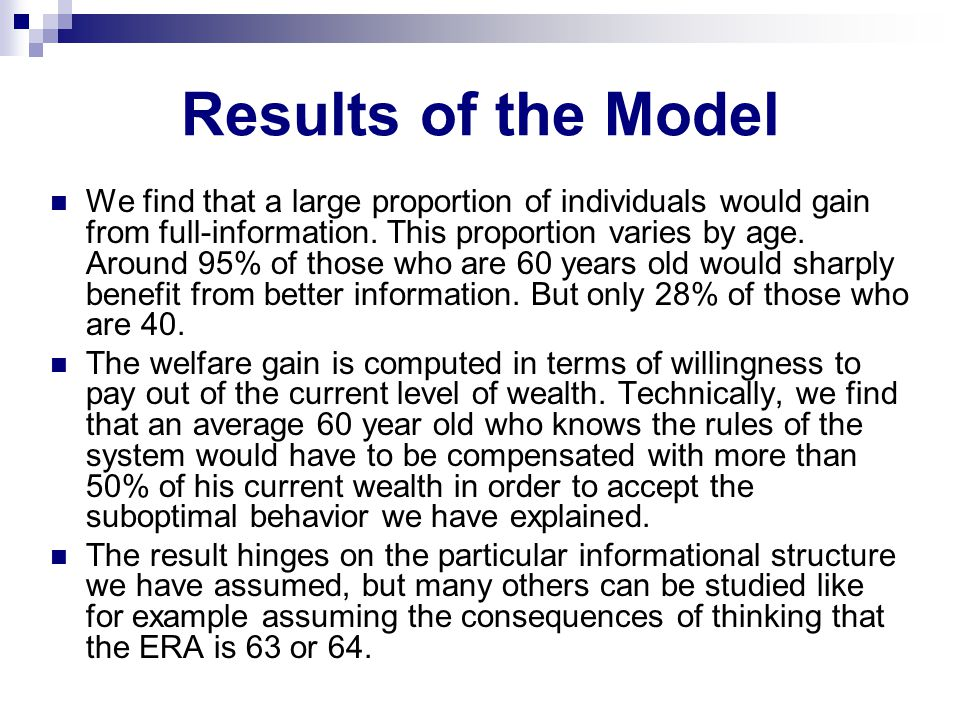 Results of the Model We find that a large proportion of individuals would gain from full-information.