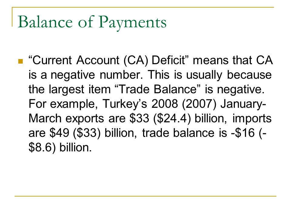 Balance of Payments 2.Capital Account = Net Capital İnflows =capital inflows – capital outflows 1.