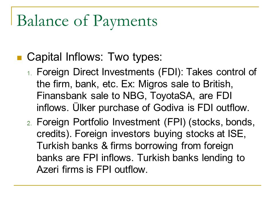 Balance of Payments Difference btw FDI and FPI: In FDI, the investor has a share in the investment enough to control the decisions of the company.