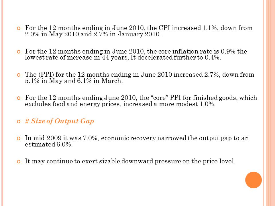 For the 12 months ending in June 2010, the CPI increased 1.1%, down from 2.0% in May 2010 and 2.7% in January 2010.