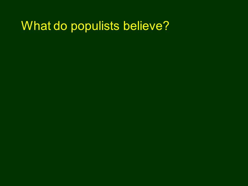 What do populists believe?