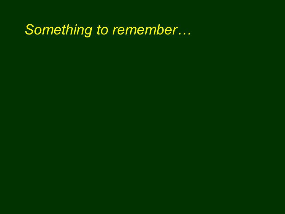Something to remember…