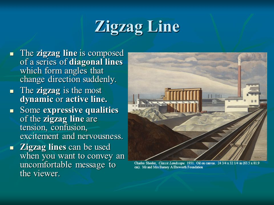 Zigzag Line The zigzag line is composed of a series of diagonal lines which form angles that change direction suddenly. The zigzag line is composed of