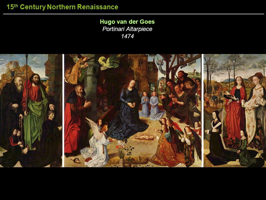 15 th Century Northern Renaissance Hugo van der Goes Portinari Altarpiece 1474