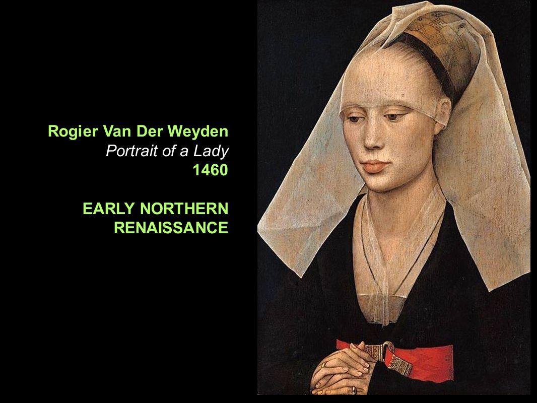 15 th Century Northern Renaissance Rogier Van Der Weyden Portrait of a Lady 1460 EARLY NORTHERN RENAISSANCE