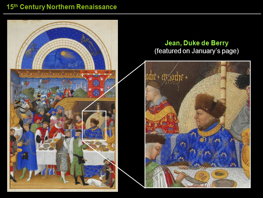 15 th Century Northern Renaissance Jean, Duke de Berry (featured on January's page)