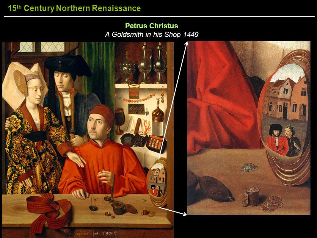 15 th Century Northern Renaissance Petrus Christus A Goldsmith in his Shop 1449