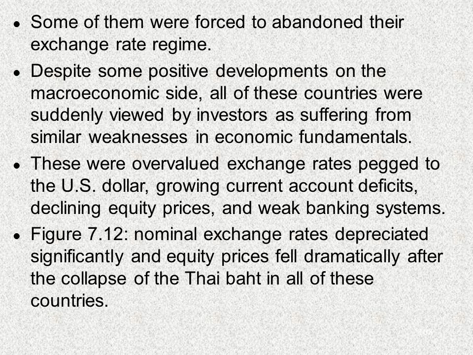 108 l Some of them were forced to abandoned their exchange rate regime.