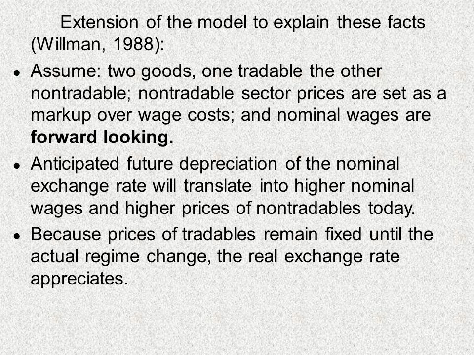 23 Extension of the model to explain these facts (Willman, 1988): l Assume: two goods, one tradable the other nontradable; nontradable sector prices a