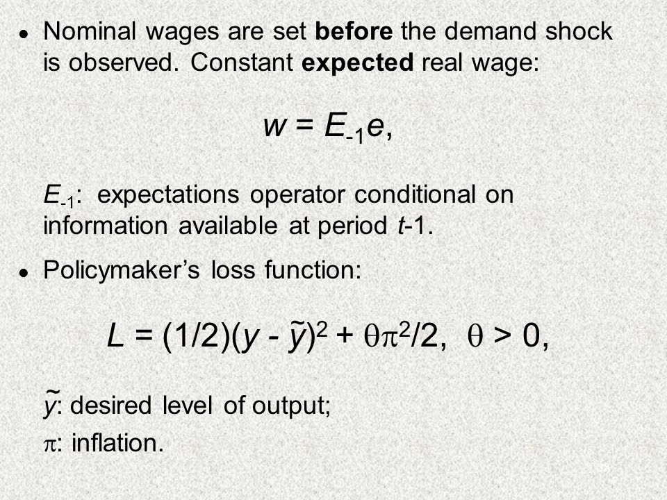 28 l Nominal wages are set before the demand shock is observed.