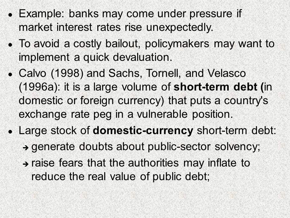 34 l Example: banks may come under pressure if market interest rates rise unexpectedly.