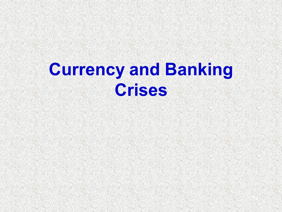 72 Currency and Banking Crises