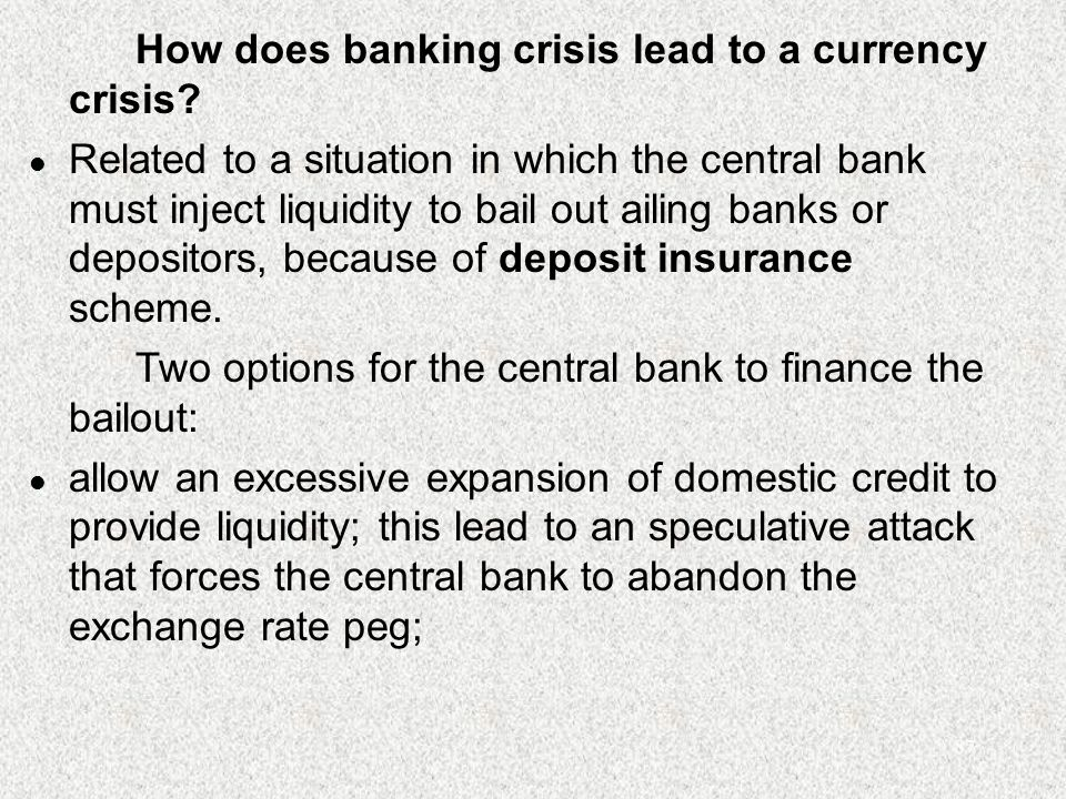 87 How does banking crisis lead to a currency crisis.