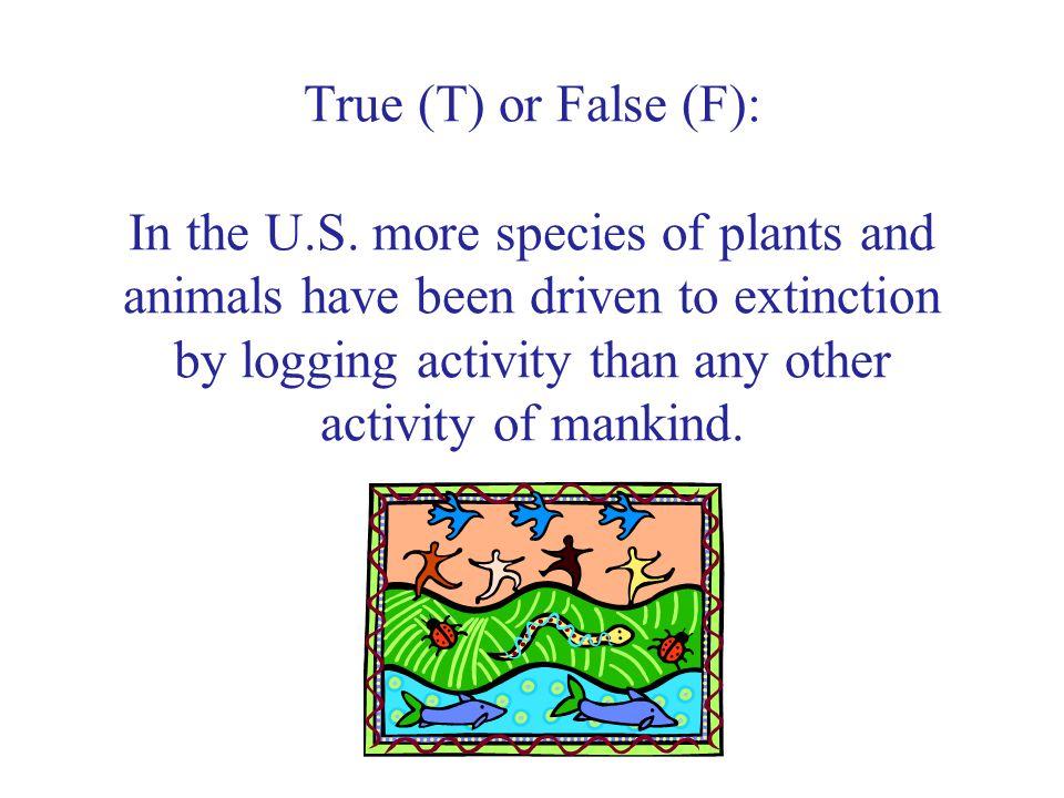 True (T) or False (F): In the U.S.