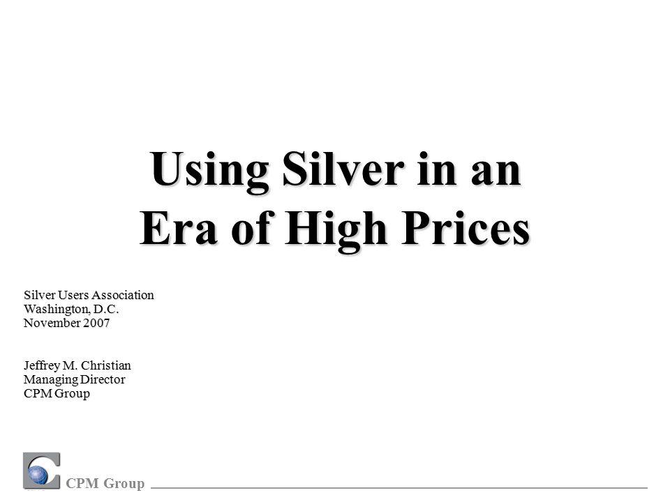 CPM Group Silver Users Association Washington, D.C.