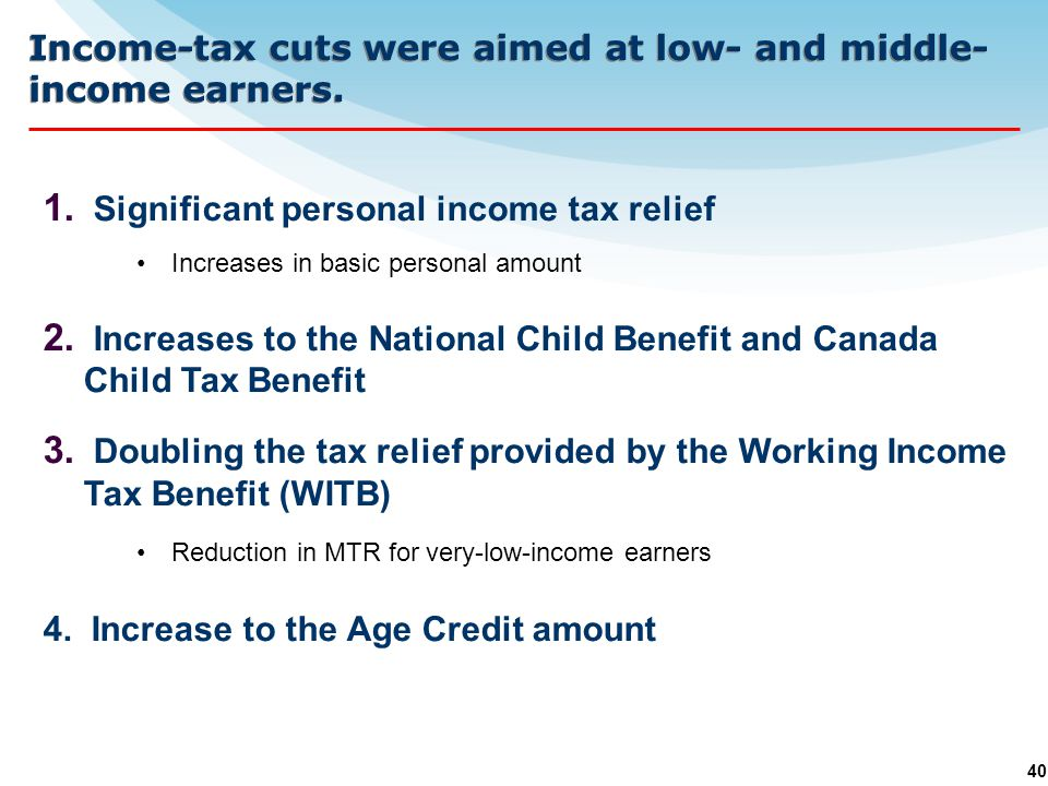40 Income-tax cuts were aimed at low- and middle- income earners.