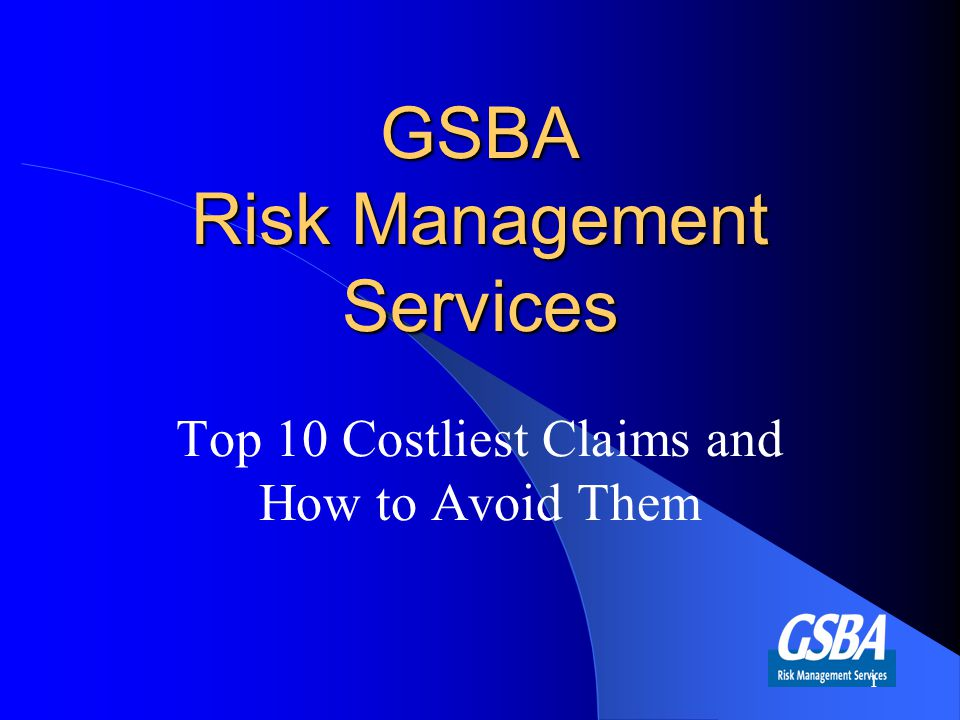 GSBA Risk Management Services Top 10 Costliest Claims and How to Avoid Them 1