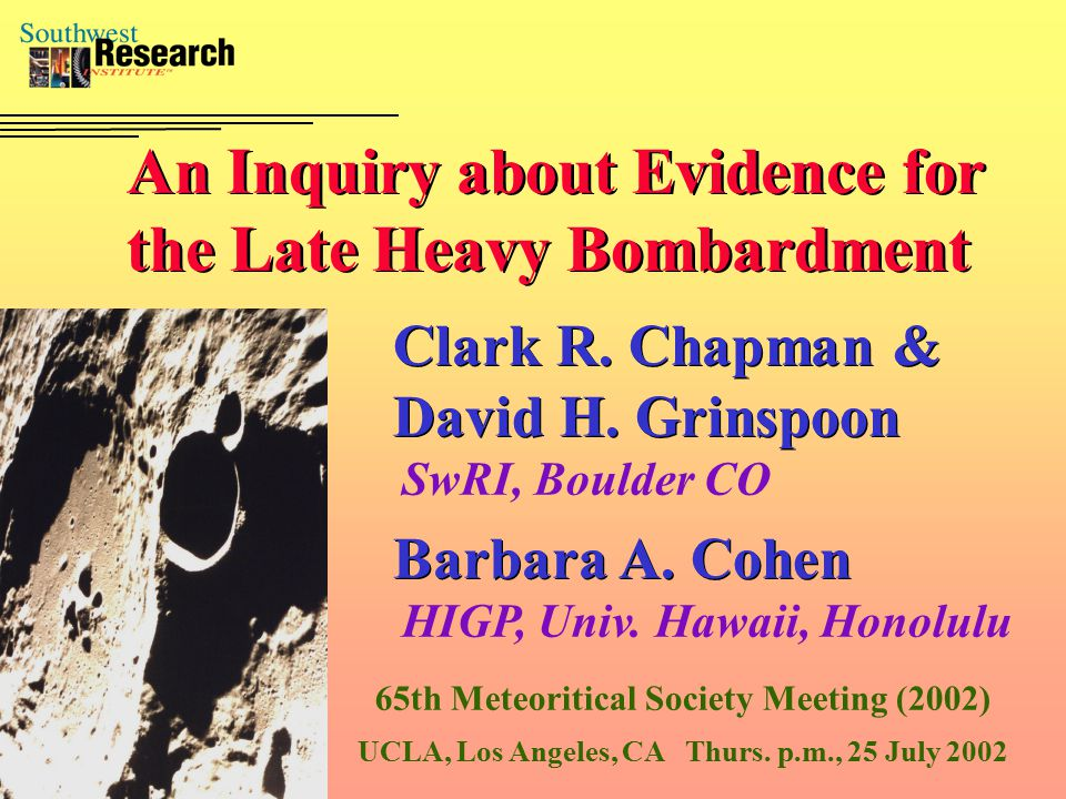 An Inquiry about Evidence for the Late Heavy Bombardment Clark R.