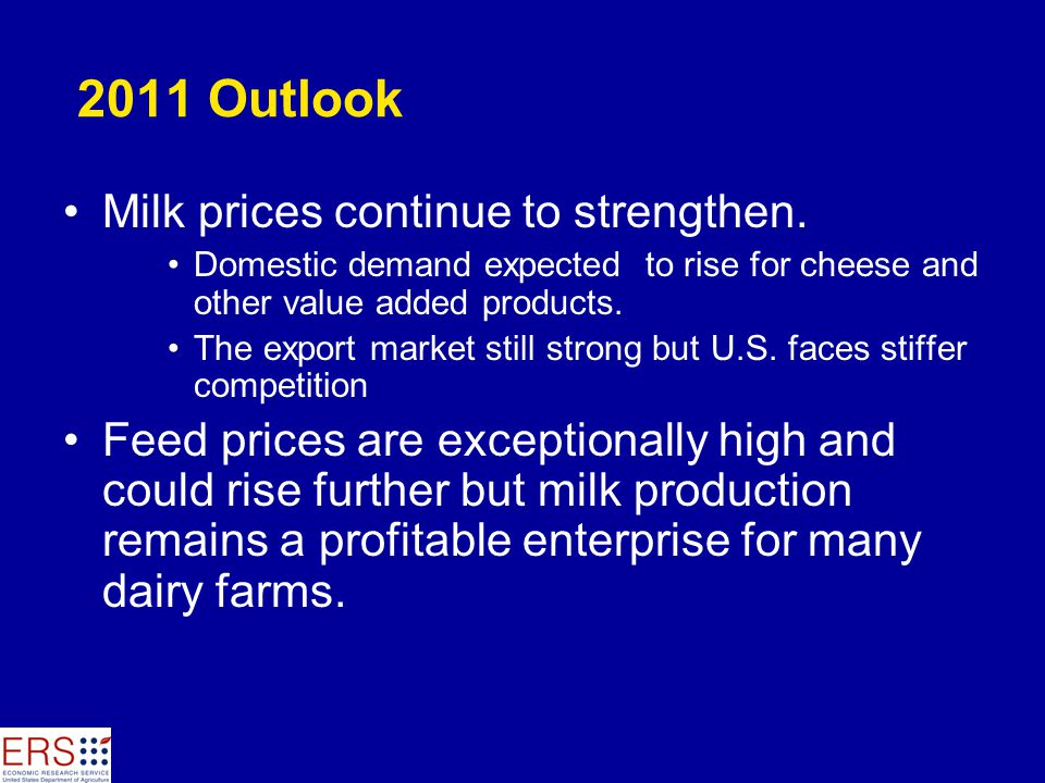 2011 Outlook Milk prices continue to strengthen.