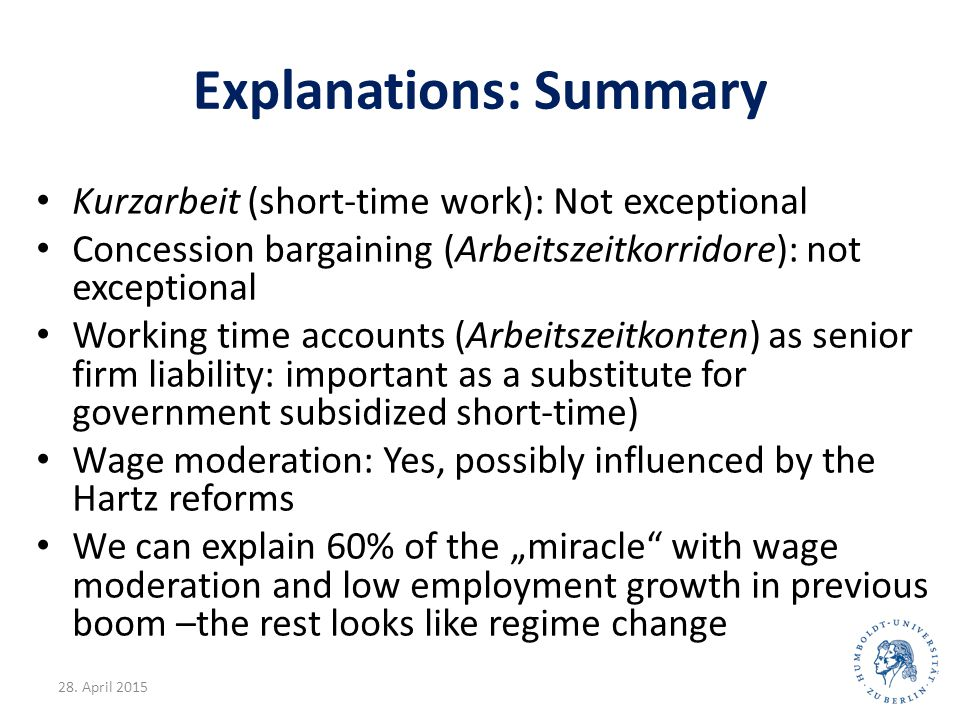 Explanations: Summary Kurzarbeit (short-time work): Not exceptional Concession bargaining (Arbeitszeitkorridore): not exceptional Working time account