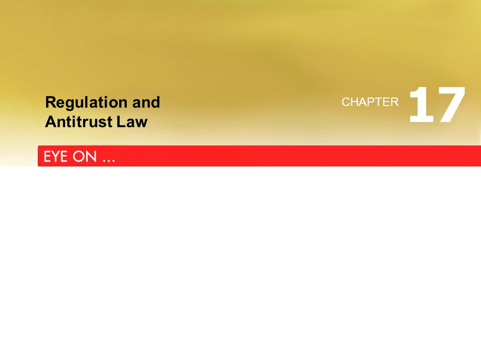 Regulation and Antitrust Law CHAPTER 17