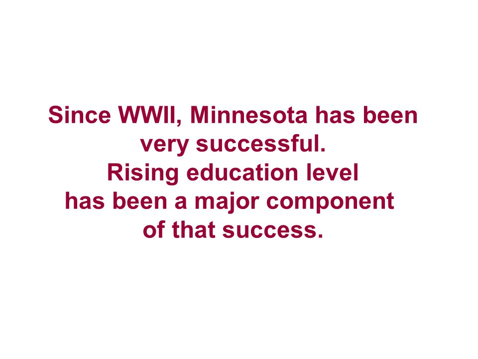 Since WWII, Minnesota has been very successful.